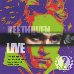 Beethoven: Live from the 1998 International Violin Competition of Indianapolis