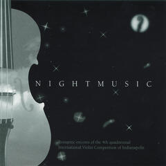 Nightmusic: Romantic Encores from the 1994 International Violin Competition of Indianapolis