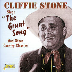 "Cliffie Stone Sings ""The Grunt Song"" And Other Country Classics"