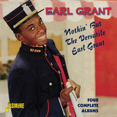Nothin' But The Versatile Earl Grant - Four Complete Albums