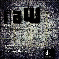 raW: Chamber Music by James Rolfe