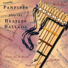 Panpipes Play The Beatles Ballads