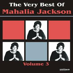 The Very Best of Mahalia Jackson, Volume 3