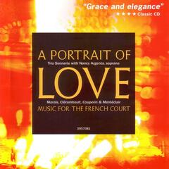 A Portrait of Love: Music for the French Court
