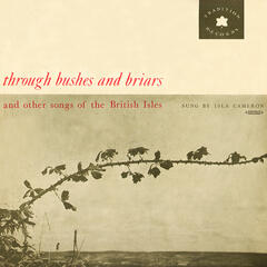 Through Bushes And Briars And Other Songs Of The British Isles (Digitally Remastered)