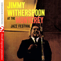 Jimmy Witherspoon At The Monterey Jazz Festival (Digitally Remastered)