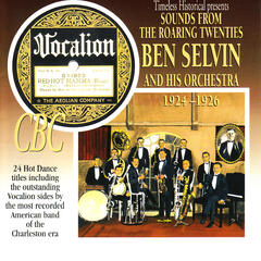 Sounds From the Roaring Twenties: Ben Selvin and His Orchestra 1924-1926