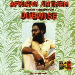 African Anthem Deluxe: The Mikey Dread Show Dubwise