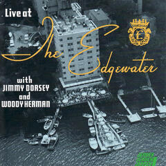 Live at The Edgewater with Jimmy Dorsey and Woody Herman