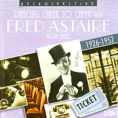 Freed Astaire. Dancing Cheek to Cheek - His 56 Finest 1926-1952