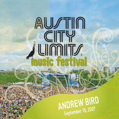 Live at Austin City Limits Music Festival 2007: Andrew Bird