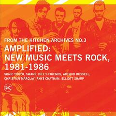 Amplified: New Music Meets Rock, 1981-1986