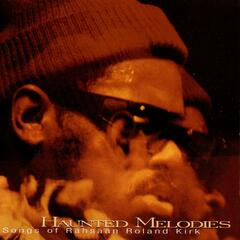Haunted Melodies - The Songs of Rahsaan Roland Kirk