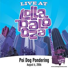 Live at Lollapalooza 2006: Poi Dog Pondering