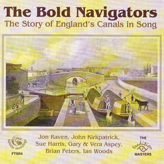 The Bold Navigators: The Story Of England's Canals In Song