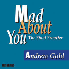 Mad About You (the Final Frontier)