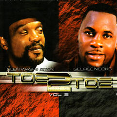 Toe TO Toe Vol. 2:Glen Washington & George Nooks