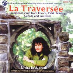 La Traversee:  Songs from France, Celtic Brittany, Canada and Louisiana