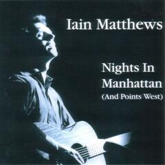 Nights In Manhattan (And Points West)