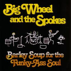 Barley Soup for the Funky-Ass Soul