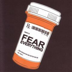 Fear Everything