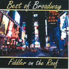 Best of Broadway: Fiddler On The Roof