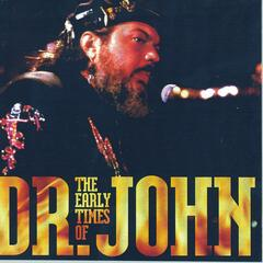 Th Early Times of Dr. John