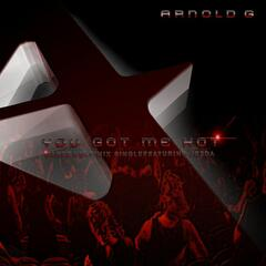 You Got Me Hot - Arnold G featuring Jezda