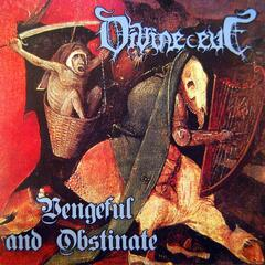 Vengeful and Obstinate