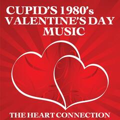 Cupid's 1980's Valentine's Day Music