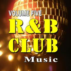 R&B Club Music Vol. Five
