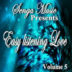 Senga Music Presents:Easy Listening Love Vol. Five