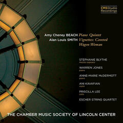 Amy Cheney Beach: Piano Quintet; Alan Louis Smith: Vignettes: Covered Wagon Woman