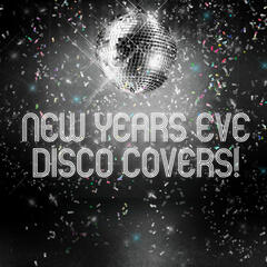 New Years Eve Disco Covers!