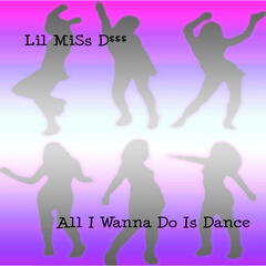 All I Wanna Do Is Dance