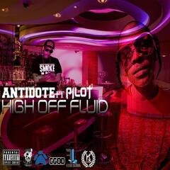 High Off Fluid (feat. Pilot) - Single