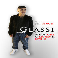 DJ Sat Singh - Glassi Ft Ashok Gill, G Money & Static
