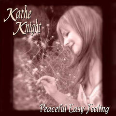 Kathe Knight Peaceful Easy Feeling