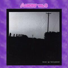 Ambient Vol. 2: Blow Up Hollywood