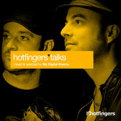 Hotfingers Talks (Selected & Mixed by My Digital Enemy)