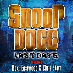Last Days (feat. Box, Eastwood, Chris Starr)