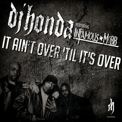 It Ain't over 'Til It's Over (feat. Infamous Mobb)