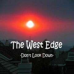 The West Edge  (Don't Look Down)