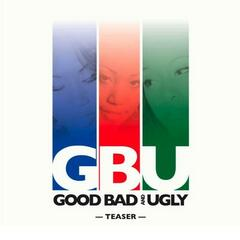 Good, Bad, And Ugly- The Teaser
