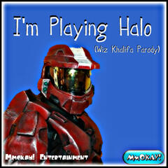 I'm Playing Halo (Wiz Khalifa Parody)