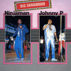 Big Showdown: Ninjaman & Johnny P