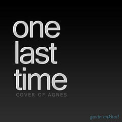 One Last Time (Agnes Cover)
