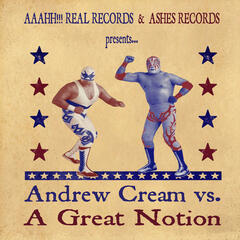 Andrew Cream vs. A Great Notion