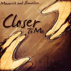 Closer to Me (feat. Shmallen) - Single