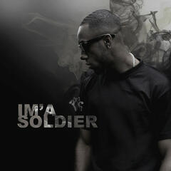 Ima Soldier (Feat. Dex-Man)